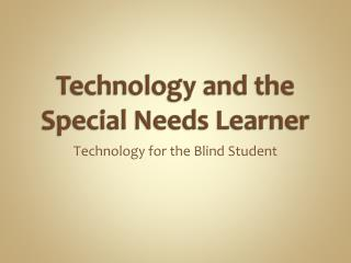 Technology and the Special Needs Learner