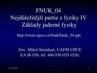 FNUK _ 04  Nejdůležitější partie z fyziky IV  Základy jaderné fyziky