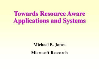 Towards Resource Aware Applications and Systems