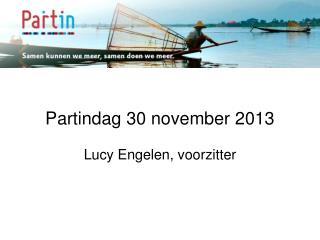 Partindag 30 november 2013 Lucy Engelen, voorzitter