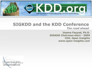 SIGKDD and the KDD Conference The road ahead