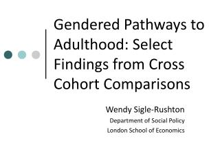 Gendered Pathways to Adulthood: Select Findings from Cross Cohort Comparisons