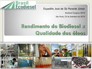Rendimento do Biodiesel x Qualidade dos óleos