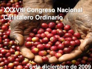 XXXVIII Congreso Nacional Cafetalero Ordinario