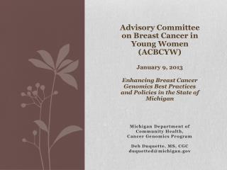 Michigan Department of  Community Health,  Cancer Genomics Program Deb Duquette, MS, CGC