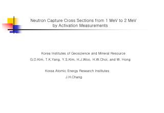 Neutron Capture Cross Sections from 1 MeV to 2 MeV                  by Activation Measurements