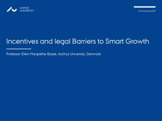 Incentives and legal Barriers to Smart Growth