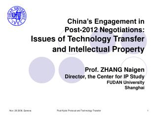 Prof. ZHANG Naigen Director, the Center for IP Study FUDAN University Shanghai