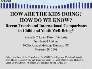 Kenneth C. Land, Duke University Presidential Address NCSA Annual Meeting, Durham, NC