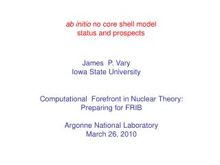ab initio  no core shell model status and prospects