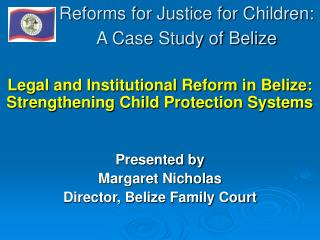 Reforms for Justice for Children: A Case Study of Belize