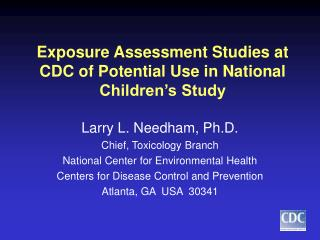 Exposure Assessment Studies at CDC of Potential Use in National Children's Study