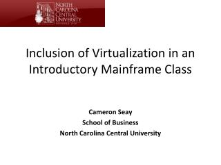 Inclusion of Virtualization in an Introductory Mainframe Class