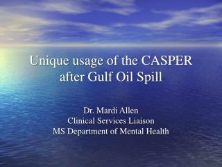 Unique usage of the CASPER after Gulf Oil Spill