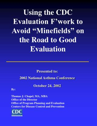 """Using the CDC Evaluation F'work to Avoid """"Minefields"""" on the Road to Good Evaluation"""