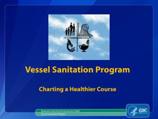 Vessel Sanitation Program Charting a Healthier Course