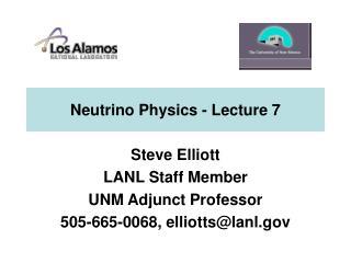 Neutrino Physics - Lecture 7