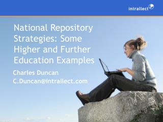 National Repository Strategies: Some Higher and Further Education Examples