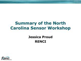 Summary of the North Carolina Sensor Workshop