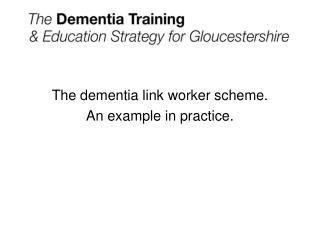 The dementia link worker scheme. An example in practice.