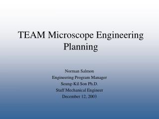 TEAM Microscope Engineering Planning