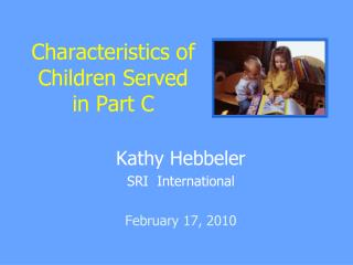 Characteristics of Children Served in Part C