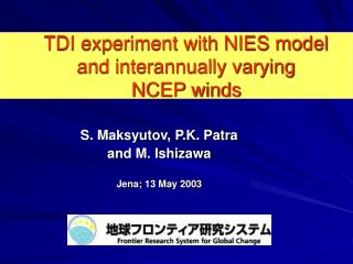 TDI experiment with NIES model  and interannually varying  NCEP winds