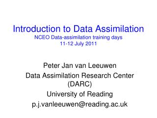 Introduction to Data Assimilation NCEO Data-assimilation training days 11-12 July 2011