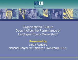 Organisational Culture Does it Affect the Performance of  Employee Equity Ownership? Presented by