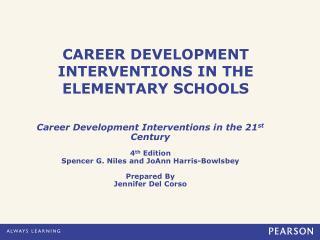 CAREER DEVELOPMENT INTERVENTIONS IN THE ELEMENTARY SCHOOLS