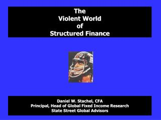The  Violent World  of   Structured Finance