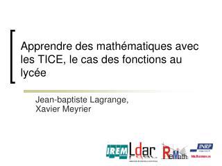 Apprendre des math matiques avec les TICE, le cas des fonctions au lyc e