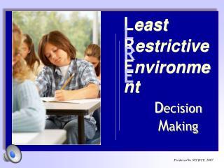 L east R estrictive E nvironment