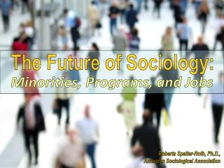 The Future of Sociology: