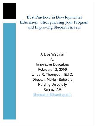 A Live Webinar for Innovative Educators  February 12, 2009 Linda R. Thompson, Ed.D.