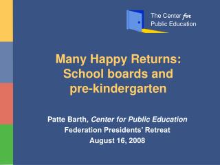 Many Happy Returns: School boards and  pre-kindergarten