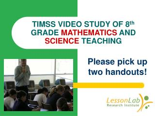 TIMSS VIDEO STUDY OF 8 th  GRADE  MATHEMATICS  AND  SCIENCE  TEACHING