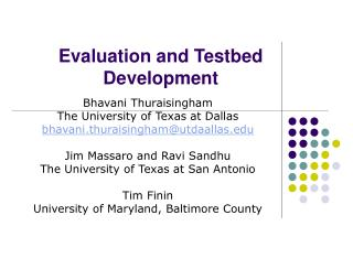 Evaluation and Testbed Development