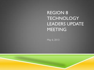 Region 8 Technology Leaders Update Meeting
