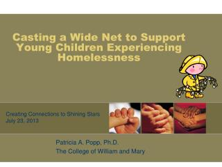 Casting a Wide Net to Support Young Children Experiencing Homelessness