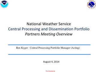 National Weather Service  Central Processing and Dissemination Portfolio Partners Meeting Overview