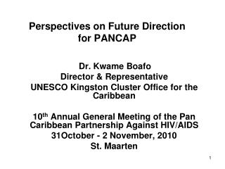 Perspectives on Future Direction  for PANCAP