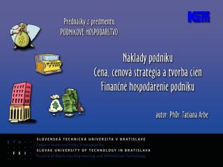 3.1  Financovanie  a investovanie  podniku  3.2  Zisťovanie výsledku hospodárenia