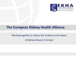 The European Kidney Health Alliance