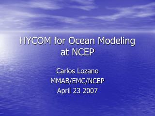 HYCOM for Ocean Modeling at NCEP