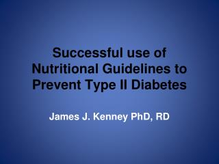 Successful use of Nutritional Guidelines to Prevent Type II Diabetes