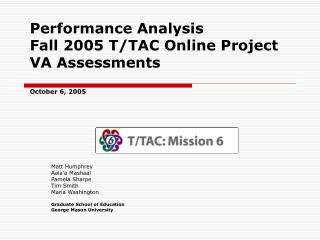 Performance Analysis Fall 2005 T/TAC Online Project VA Assessments October 6, 2005