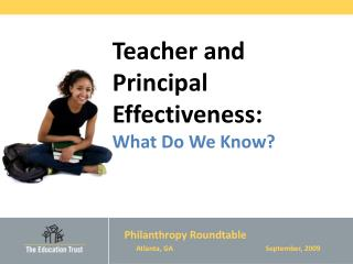 Teacher and Principal Effectiveness: What Do We Know?