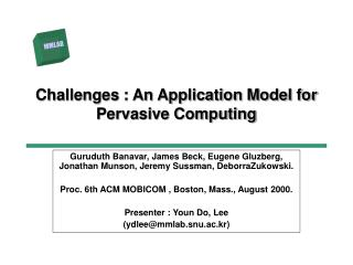 Challenges : An Application Model for Pervasive Computing