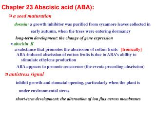 Chapter 23 Abscisic acid (ABA):  ¤  a seed maturation